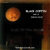 English House   BLACK COFFIN  PART II    10/6/11