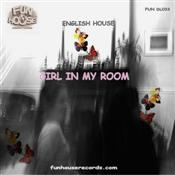 English House    GIRL IN MY ROOM