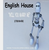 English House Will You Marry Me