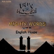 English House MIGHTY WORDS Part II